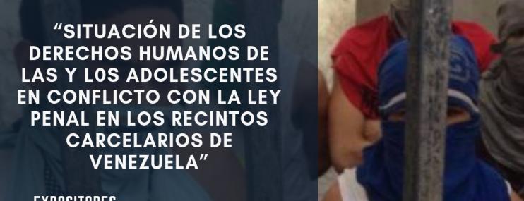 Invitación a la presentación del informe: situación de los derechos humanos de las y los adolescentes en conflicto con la ley penal en los recintos carcelarios de Venezuela