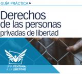 """¡Nuevo Lanzamiento!: """"Derechos de las personas privadas de libertad"""". Guía Práctica"""