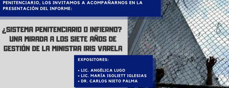 INVITACIÓN A LA PRESENTACIÓN DEL INFORME: ¿Sistema Penitenciario o Infierno?. Una mirada a la gestión de la ministra Iris Varela